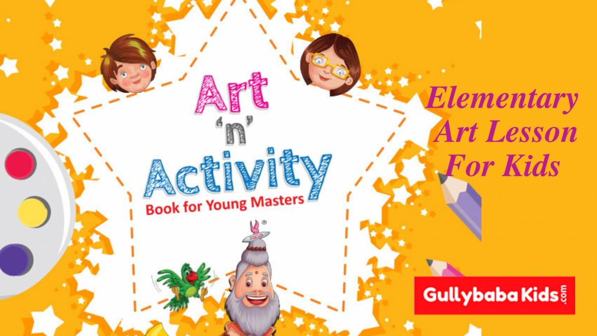 Elementary art lesson for kids (Creative, Fun And Easy)